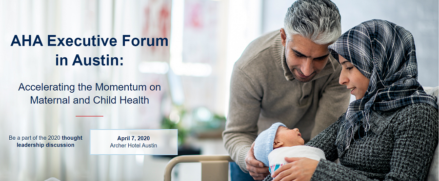 AHA Executive Forum in Austin: Accelerating the Momentum on Maternal and Child Health
